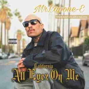 California Love: All Eyez On Me BY Mr. Capone-E